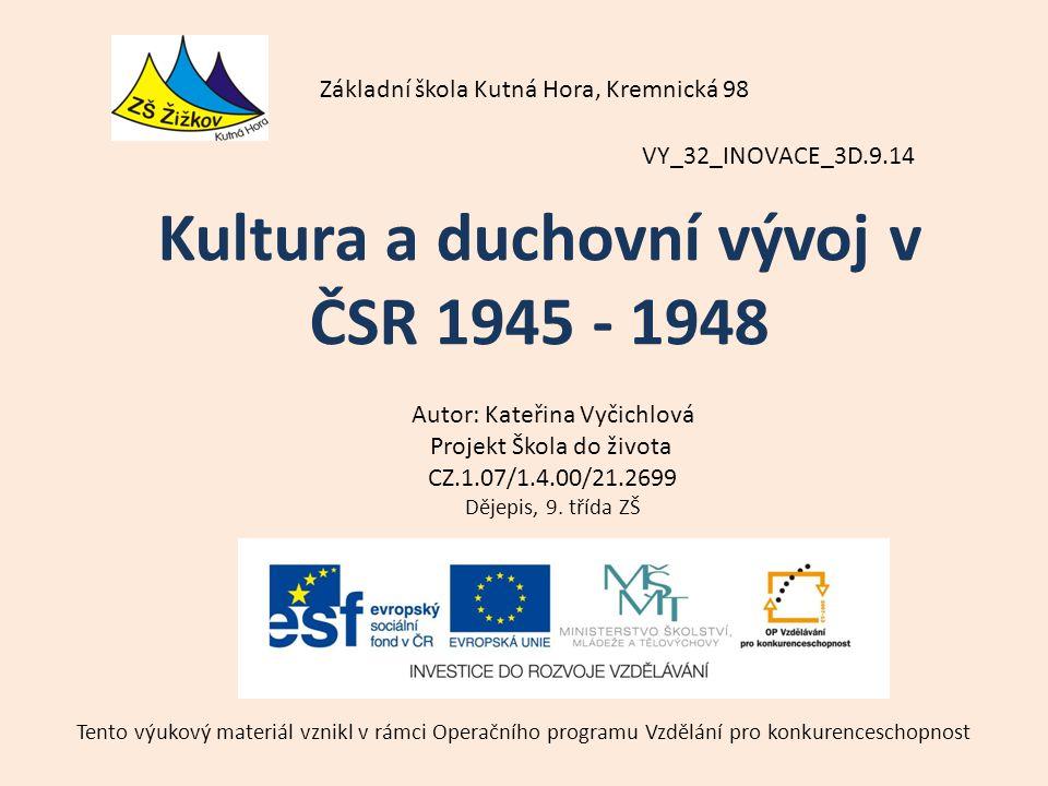 VY_32_INOVACE_3D.9.14 Autor: Kateřina Vyčichlová Projekt Škola do života CZ.1.07/1.4.00/21.2699 Dějepis, 9.