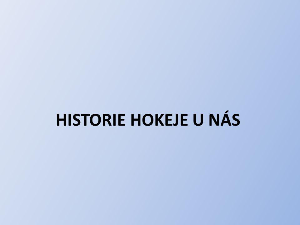HISTORIE HOKEJE U NÁS