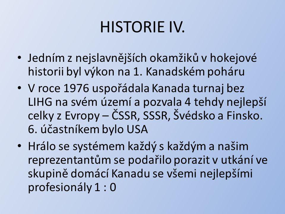 HISTORIE IV.Jedním z nejslavnějších okamžiků v hokejové historii byl výkon na 1.
