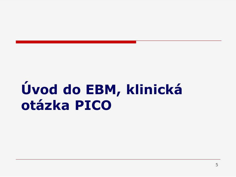 Úvod do EBM, klinická otázka PICO 5