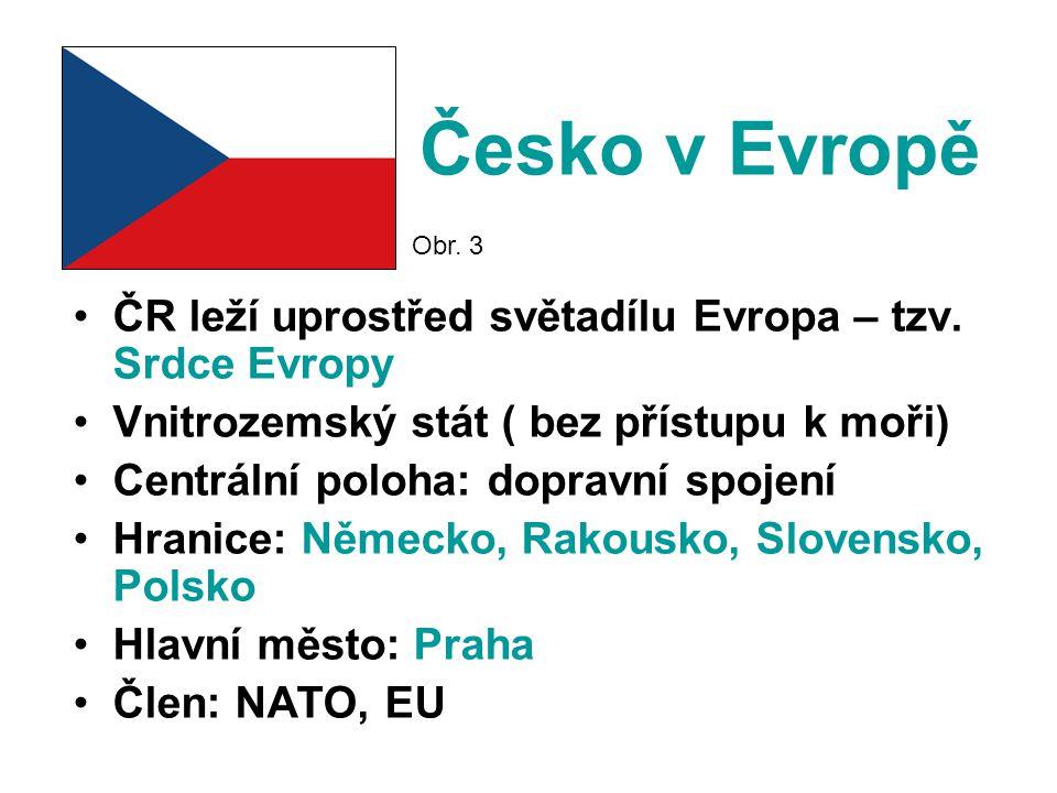 Česko v Evropě ČR leží uprostřed světadílu Evropa – tzv.