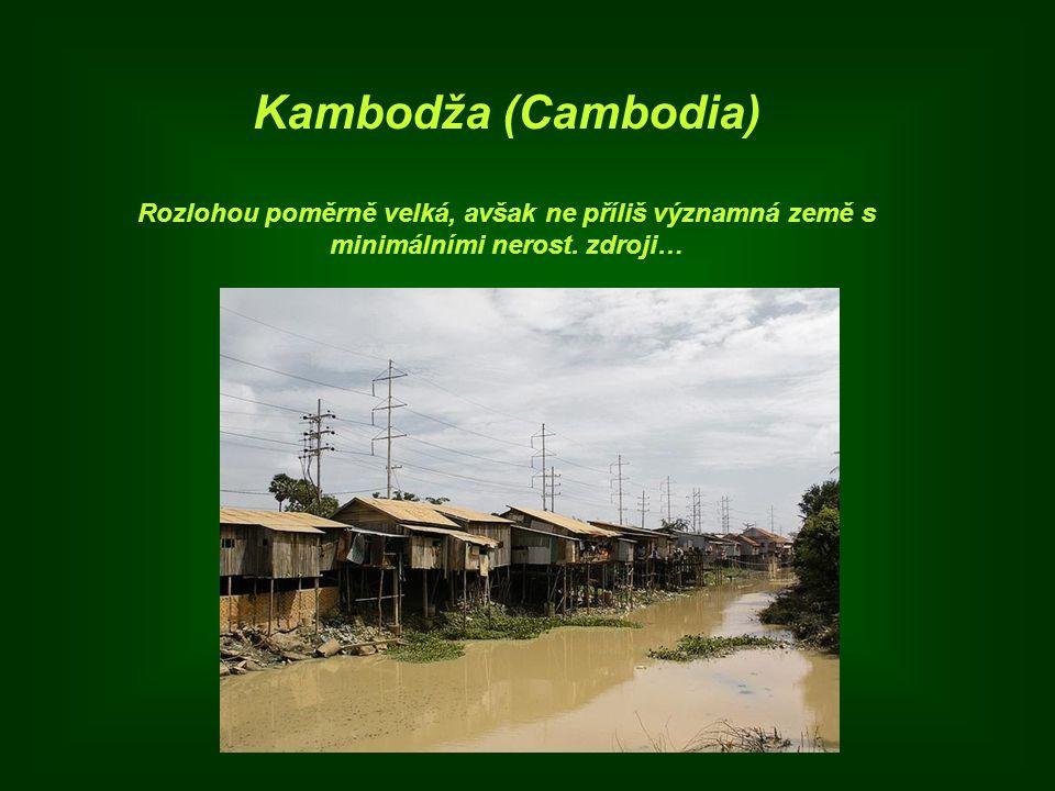 Kambodža (Cambodia) Rozlohou poměrně velká, avšak ne příliš významná země s minimálními nerost. zdroji…