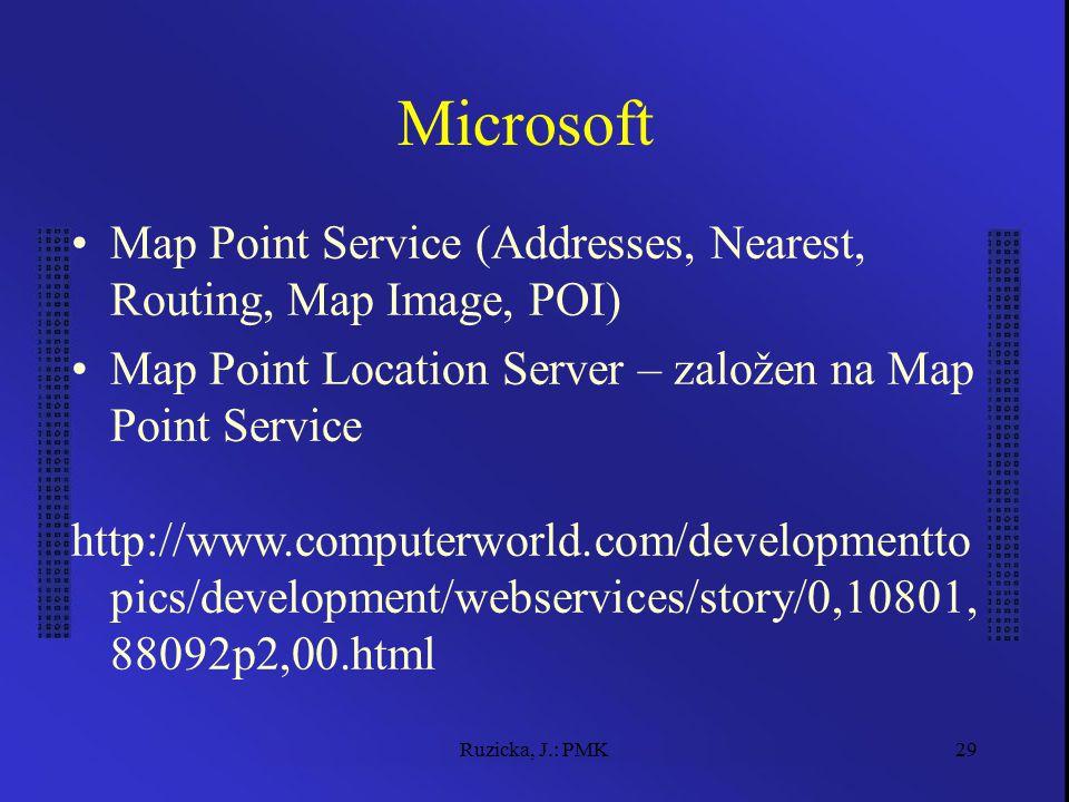 Ruzicka, J.: PMK29 Microsoft Map Point Service (Addresses, Nearest, Routing, Map Image, POI) Map Point Location Server – založen na Map Point Service