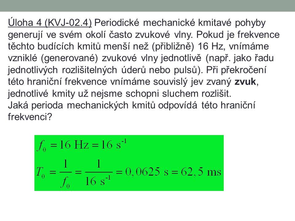 Úloha 3 (KVJ-03.3) Jako základ ladění hudebních nástrojů se v praxi velmi často používá tón a 1 – tzv. komorní a. Frekvence kmitů, které odpovídají to