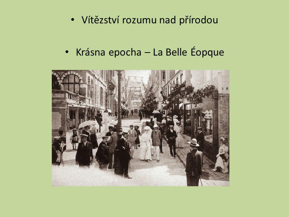 Vítězství rozumu nad přírodou Krásna epocha – La Belle Éopque