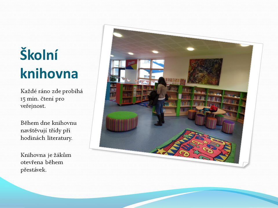 Školní knihovna Každé ráno zde probíhá 15 min. čtení pro veřejnost.