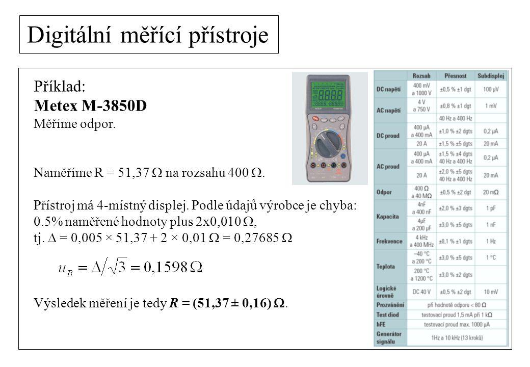 Digitální měřící přístroje Příklad: Metex M-3850D Měříme odpor. Naměříme R = 51,37  na rozsahu 400 . Přístroj má 4-místný displej. Podle údajů výrob