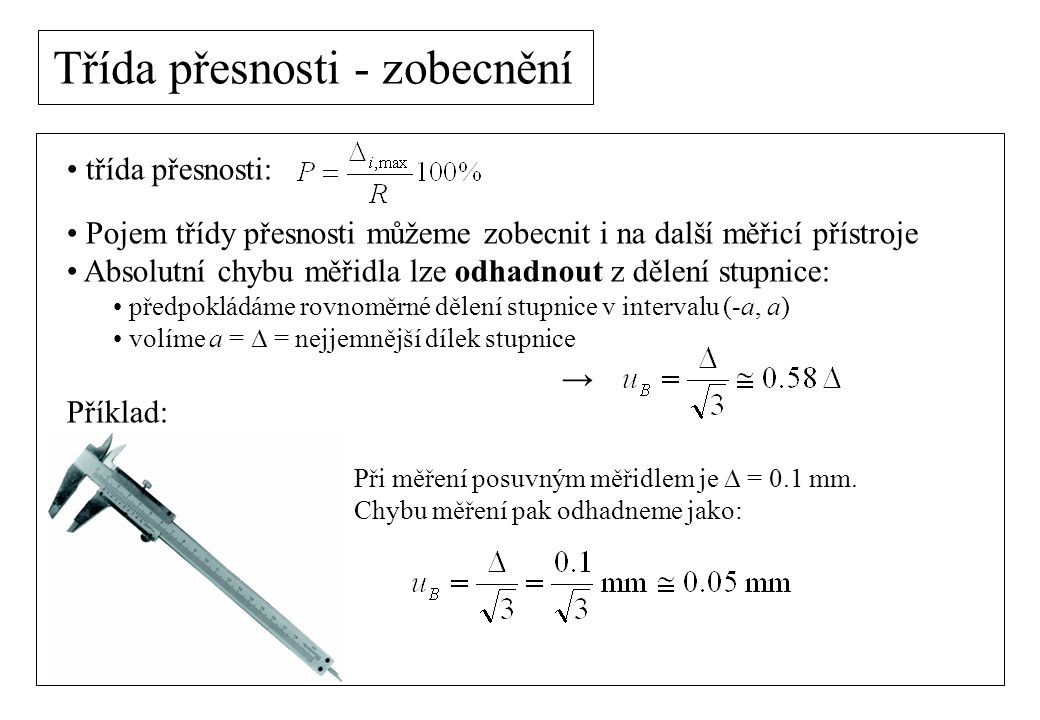 Třída přesnosti - zobecnění princip nonia  0 1 2 3 4 5 6 7 8 9 10 ………..
