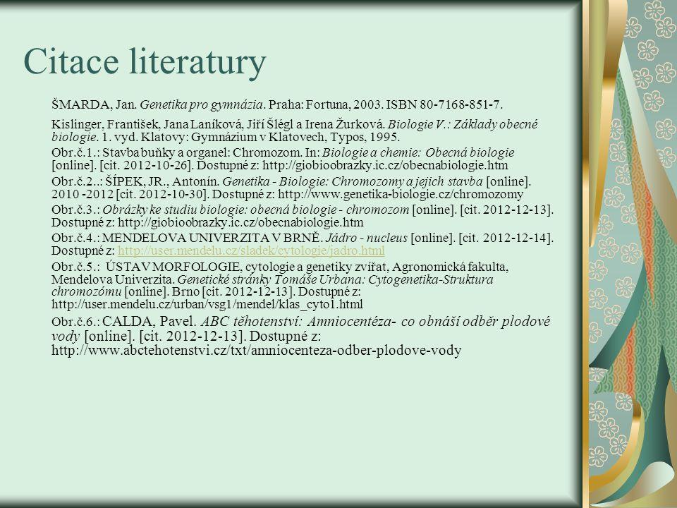 Citace literatury ŠMARDA, Jan.Genetika pro gymnázia.