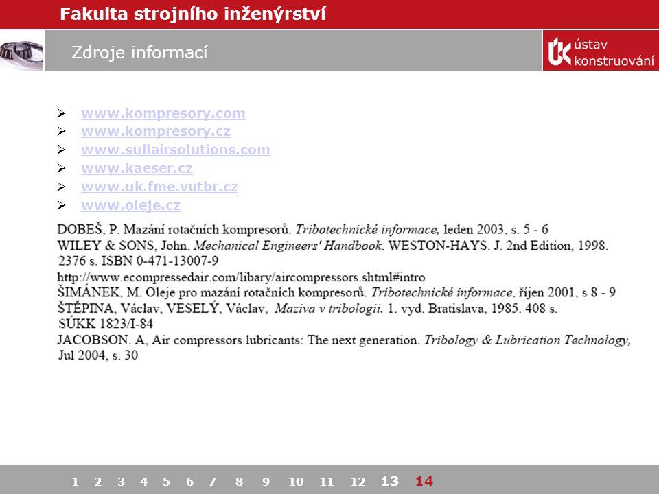 Fakulta strojního inženýrství Zdroje informací  www.kompresory.com www.kompresory.com  www.kompresory.cz www.kompresory.cz  www.sullairsolutions.co
