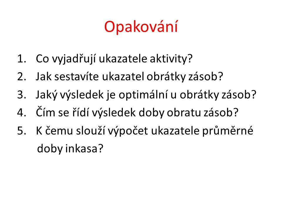 Odpovědi na otázky 1.Vyjadřují výkonnost podnikového majetku a kapitálu.