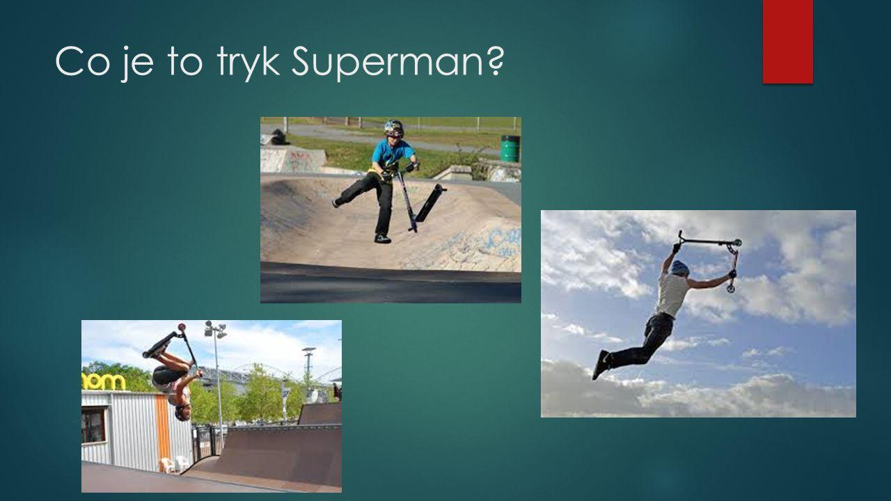 Co je to tryk Superman?