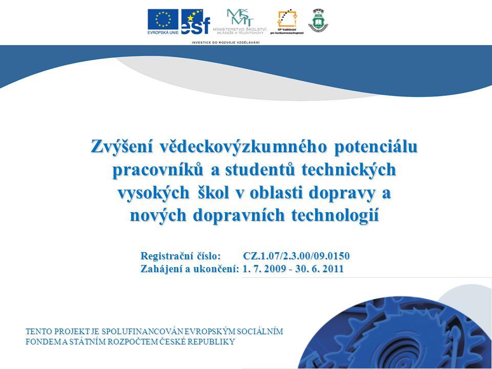 Zvýšení vědeckovýzkumného potenciálu pracovníků a studentů technických vysokých škol v oblasti dopravy a nových dopravních technologií Registrační čís