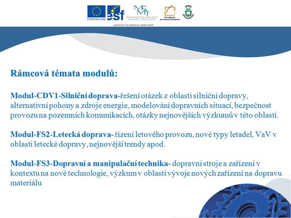Rámcová témata modulů: Modul-CDV1-Silniční doprava-řešení otázek z oblasti silniční dopravy, alternativní pohony a zdroje energie, modelování dopravní