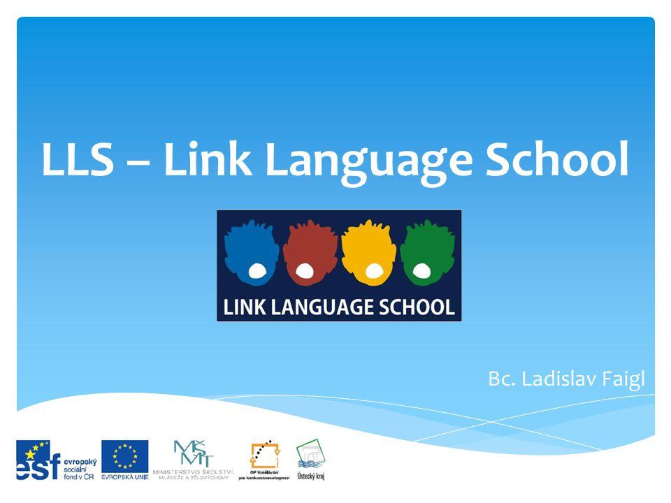 LLS – Link Language School Bc. Ladislav Faigl