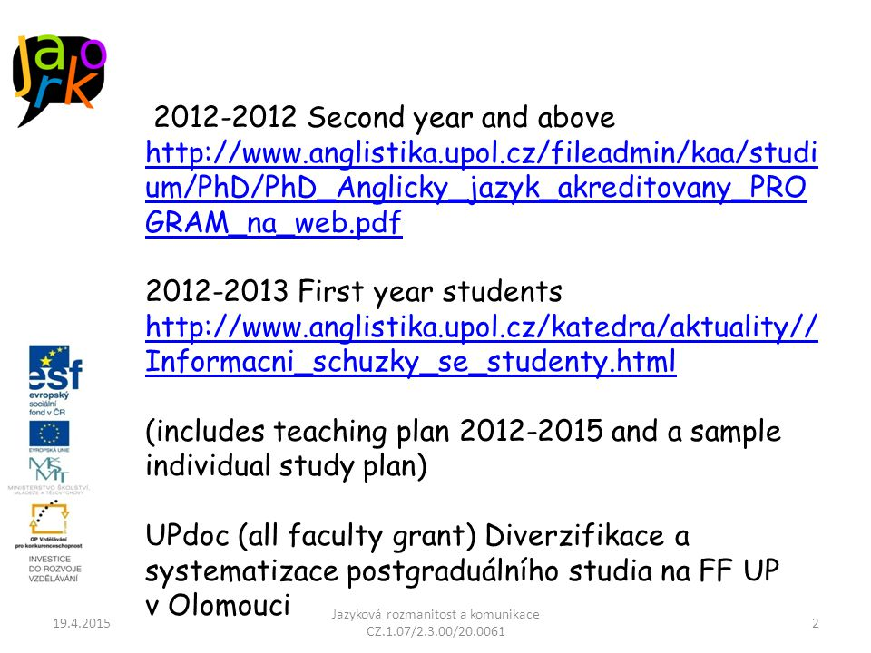 International conferences for graduate students: -CECIL´s http://cecils.btk.ppke.hu/cecils2http://cecils.btk.ppke.hu/cecils2 (congrat.