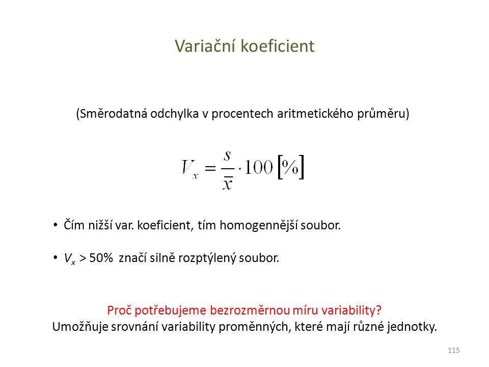 Variační koeficient (Směrodatná odchylka v procentech aritmetického průměru) Čím nižší var. koeficient, tím homogennější soubor. V x > 50% značí silně