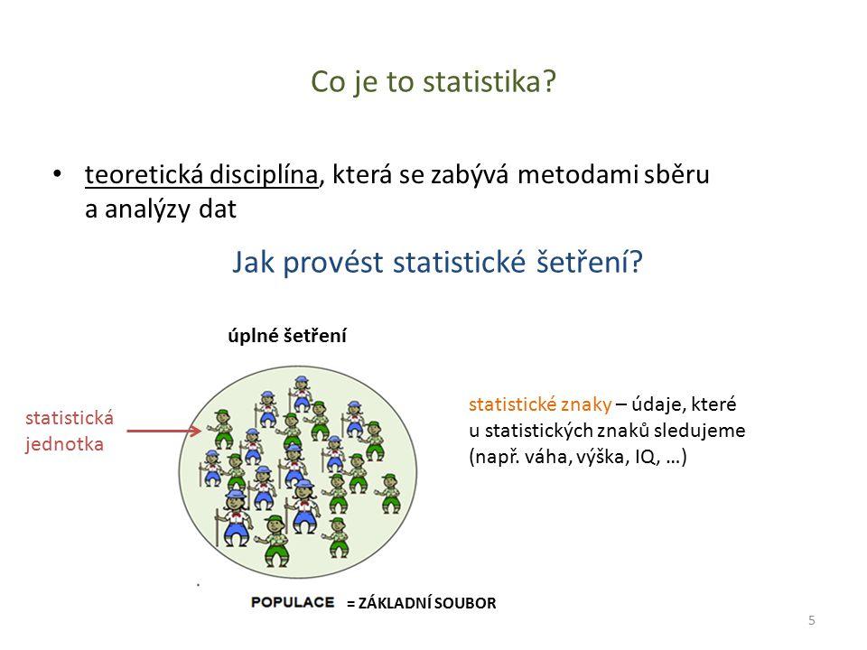 Co je to statistika? teoretická disciplína, která se zabývá metodami sběru a analýzy dat statistické znaky – údaje, které u statistických znaků sleduj