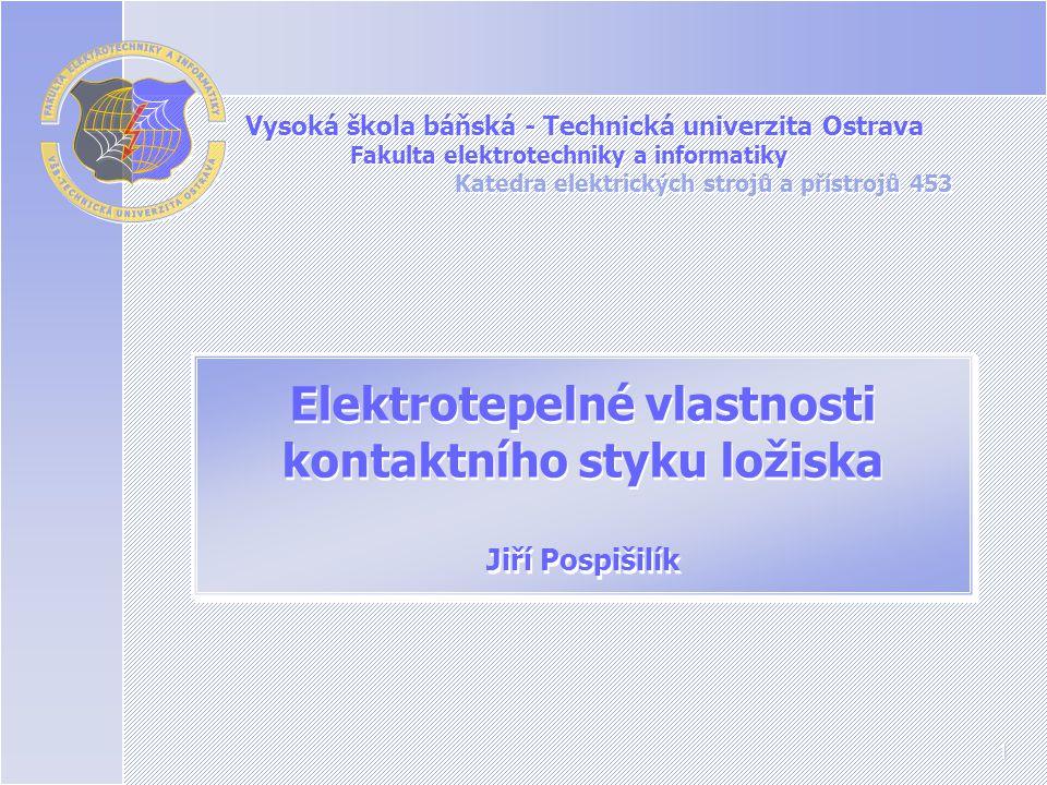 1 Vysoká škola báňská - Technická univerzita Ostrava Fakulta elektrotechniky a informatiky Katedra elektrických strojů a přístrojů 453 Vysoká škola bá
