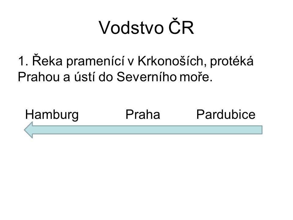Vodstvo ČR 1. Řeka pramenící v Krkonoších, protéká Prahou a ústí do Severního moře.