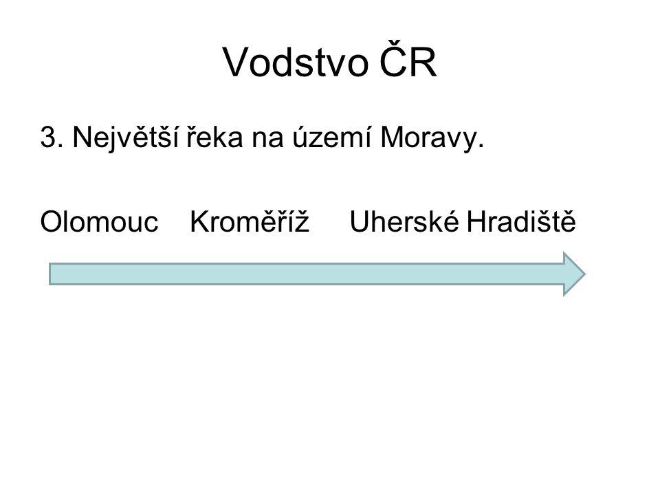 Vodstvo ČR 3. Největší řeka na území Moravy. Olomouc Kroměříž Uherské Hradiště