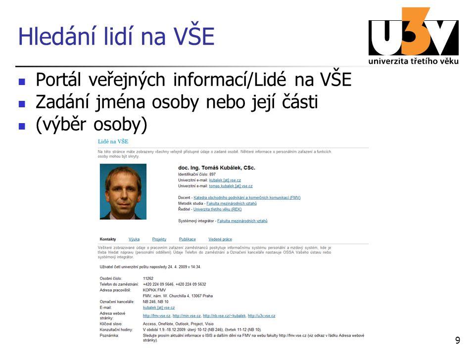9 Hledání lidí na VŠE Portál veřejných informací/Lidé na VŠE Zadání jména osoby nebo její části (výběr osoby)