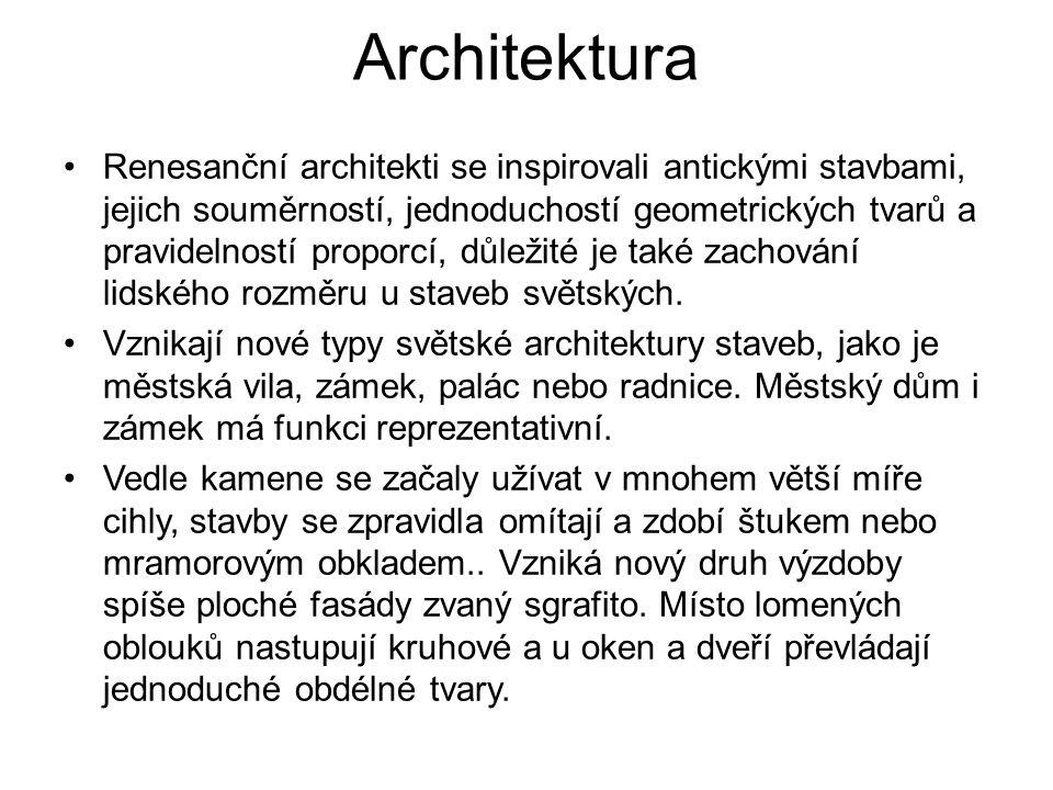 Architektura Renesanční architekti se inspirovali antickými stavbami, jejich souměrností, jednoduchostí geometrických tvarů a pravidelností proporcí,