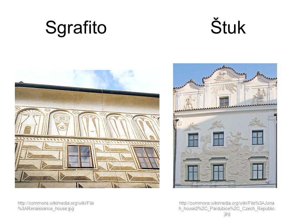 Sgrafito Štuk http://commons.wikimedia.org/wiki/File%3AJona h_house2%2C_Pardubice%2C_Czech_Republic.jpg http://commons.wikimedia.org/wiki/File %3ARena