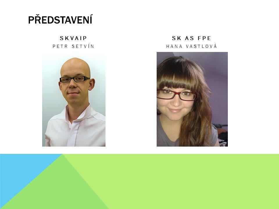 PŘEDSTAVENÍ SKVAIP PETR SETVÍN SK AS FPE HANA VASTLOVÁ