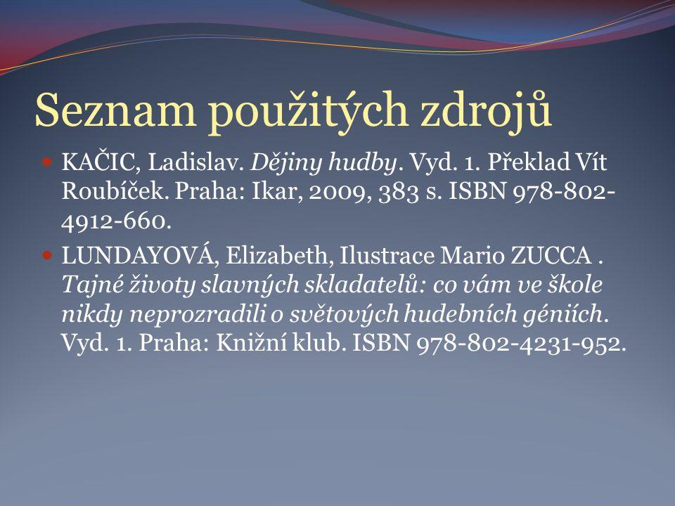 Seznam použitých zdrojů KAČIC, Ladislav. Dějiny hudby.