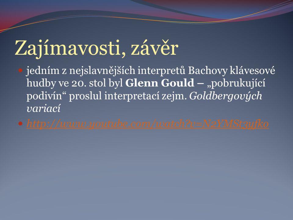 Zajímavosti, závěr jedním z nejslavnějších interpretů Bachovy klávesové hudby ve 20.