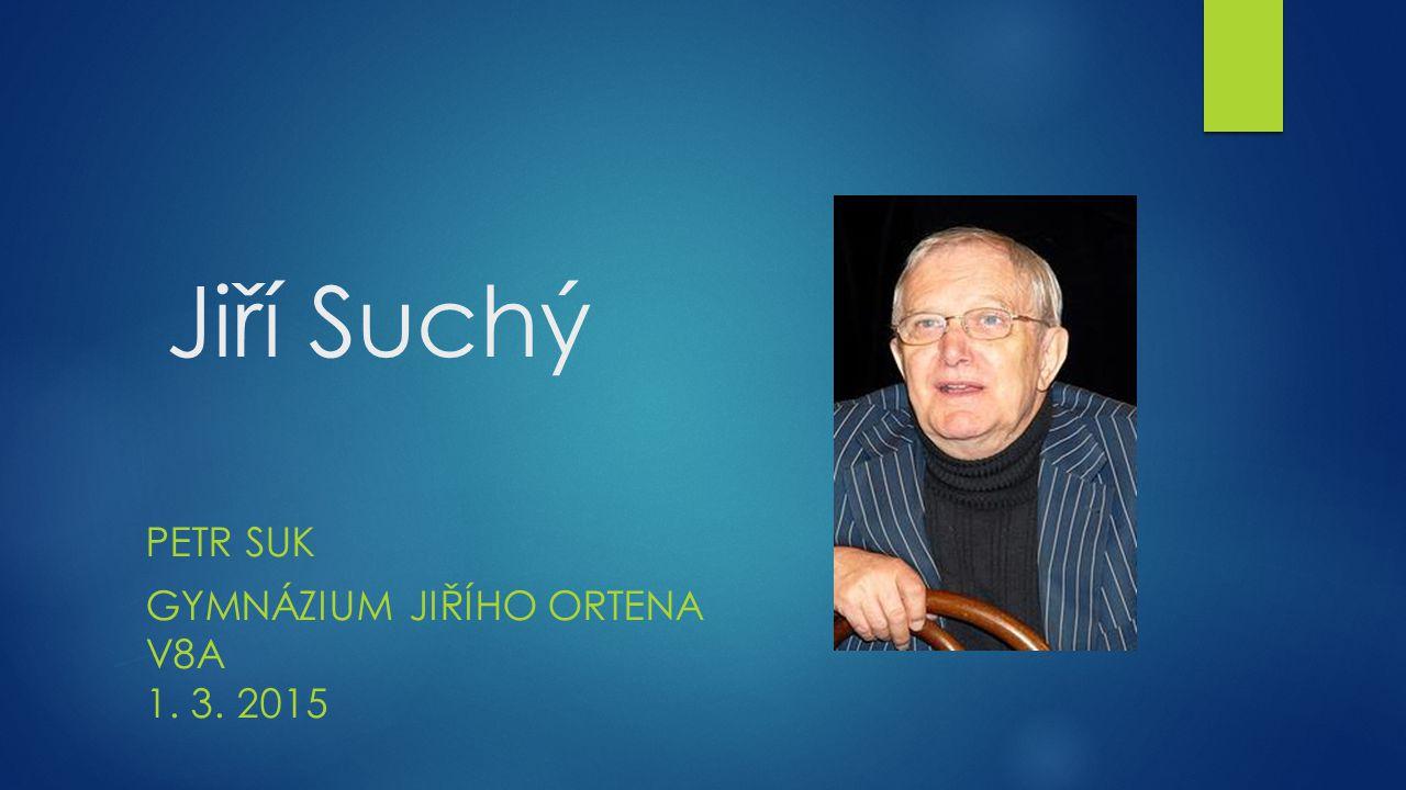 Otázky  Kým se nechal Jiří Suchý inspirovat. S jakými divadly je spjata jeho činnost.