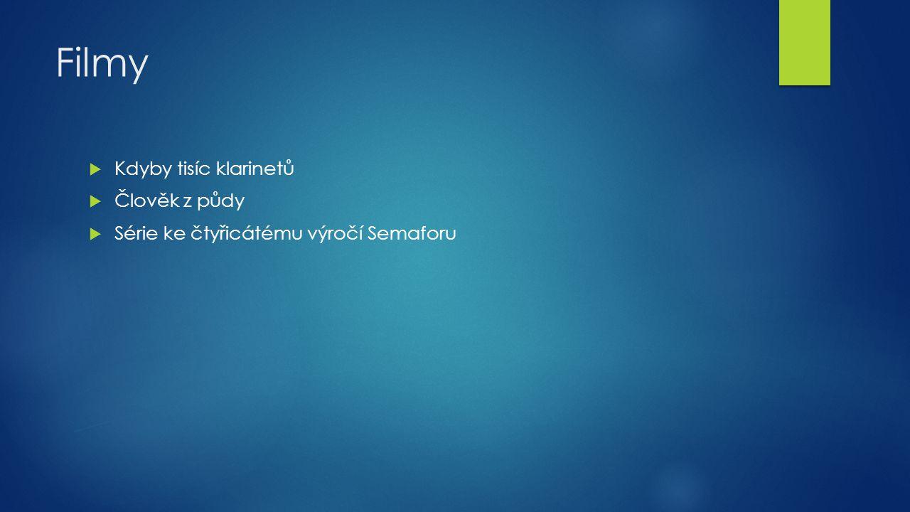 Hudební tvorba  Krajina posedlá tmou  Pramínek vlasů  Malé kotě  Babetta  Se Šlitrem  Golem  Dítě školou povinné  Tereza
