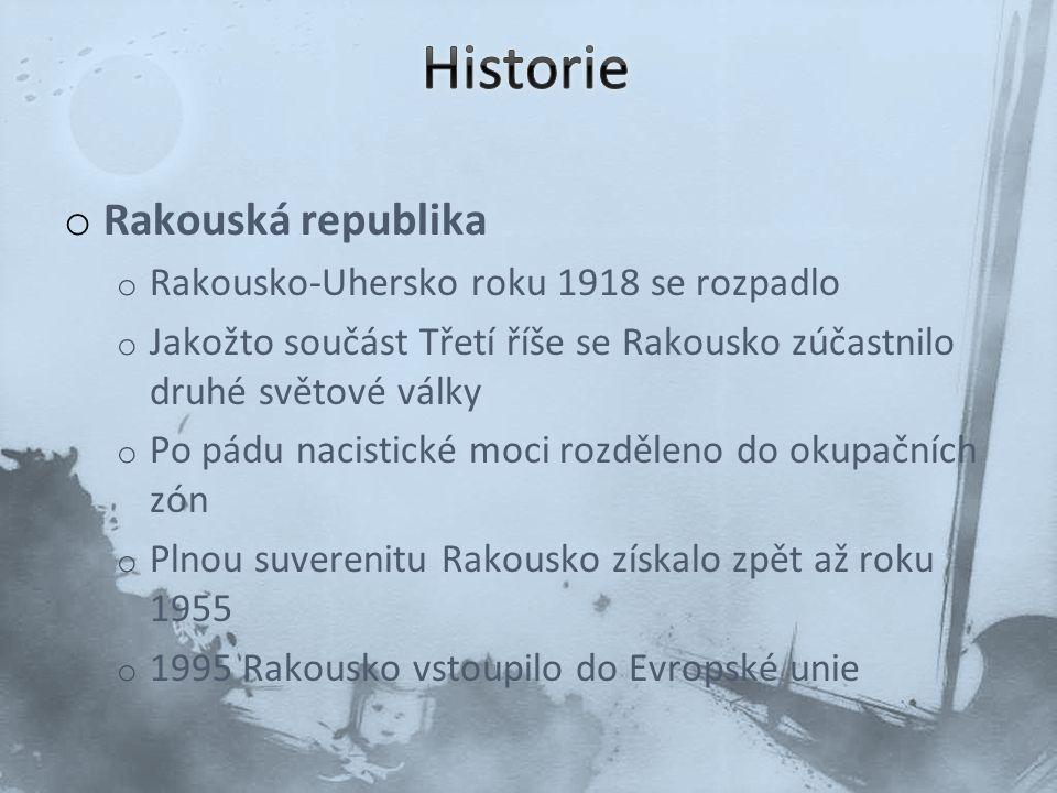 o Rakouská republika o Rakousko-Uhersko roku 1918 se rozpadlo o Jakožto součást Třetí říše se Rakousko zúčastnilo druhé světové války o Po pádu nacist