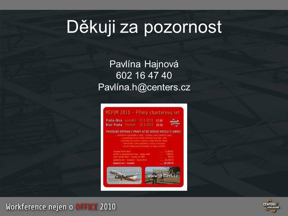 Děkuji za pozornost Pavlína Hajnová 602 16 47 40 Pavlína.h@centers.cz