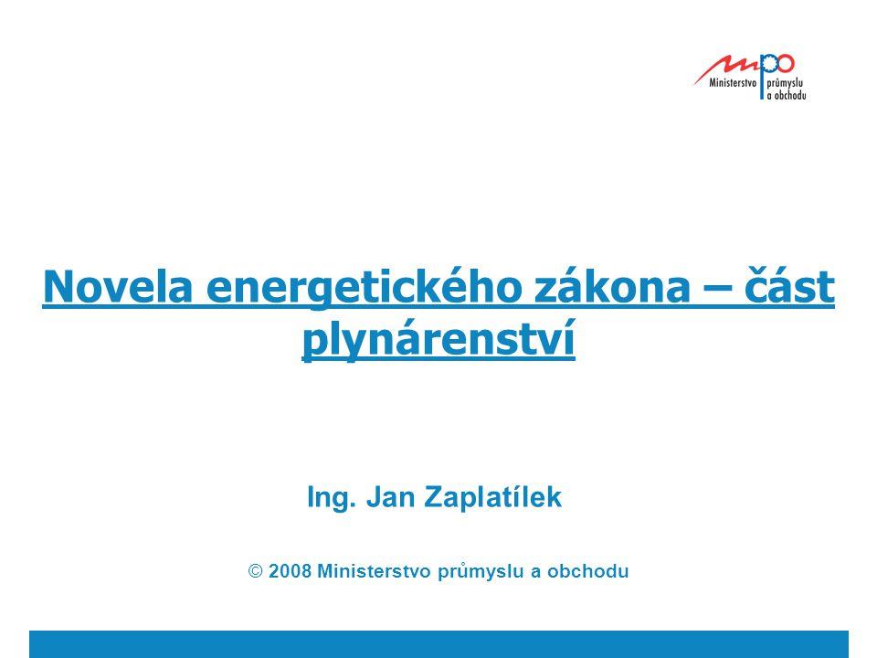 Novela energetického zákona – část plynárenství Ing.