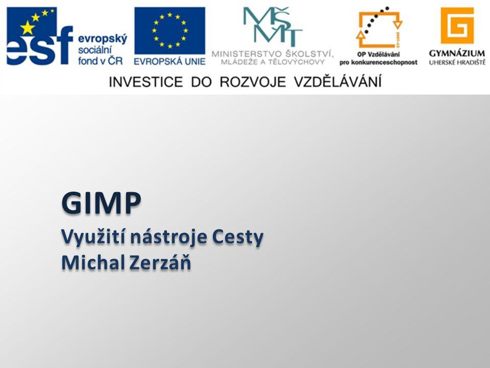 GIMP Využití nástroje Cesty Michal Zerzáň