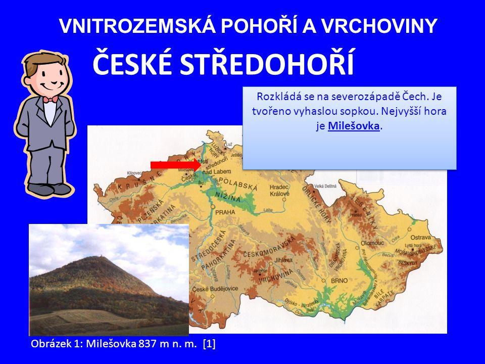 BRDY Zasahují do jižní části středních Čech. Nejvyšší vrchol Tok (865 m n. m.) Obrázek 2: Brdy [2]