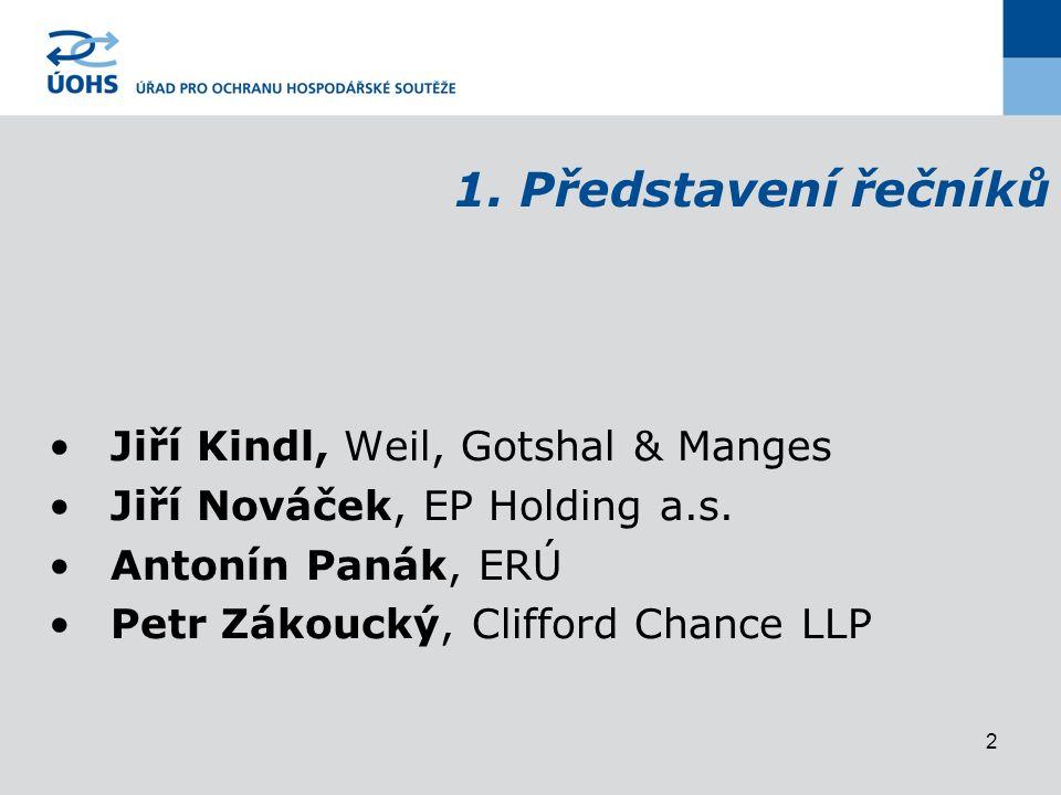 2 1.Představení řečníků Jiří Kindl, Weil, Gotshal & Manges Jiří Nováček, EP Holding a.s.