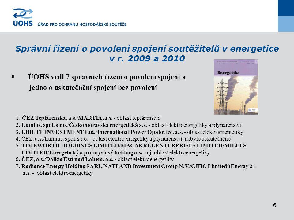6 Správní řízení o povolení spojení soutěžitelů v energetice v r.