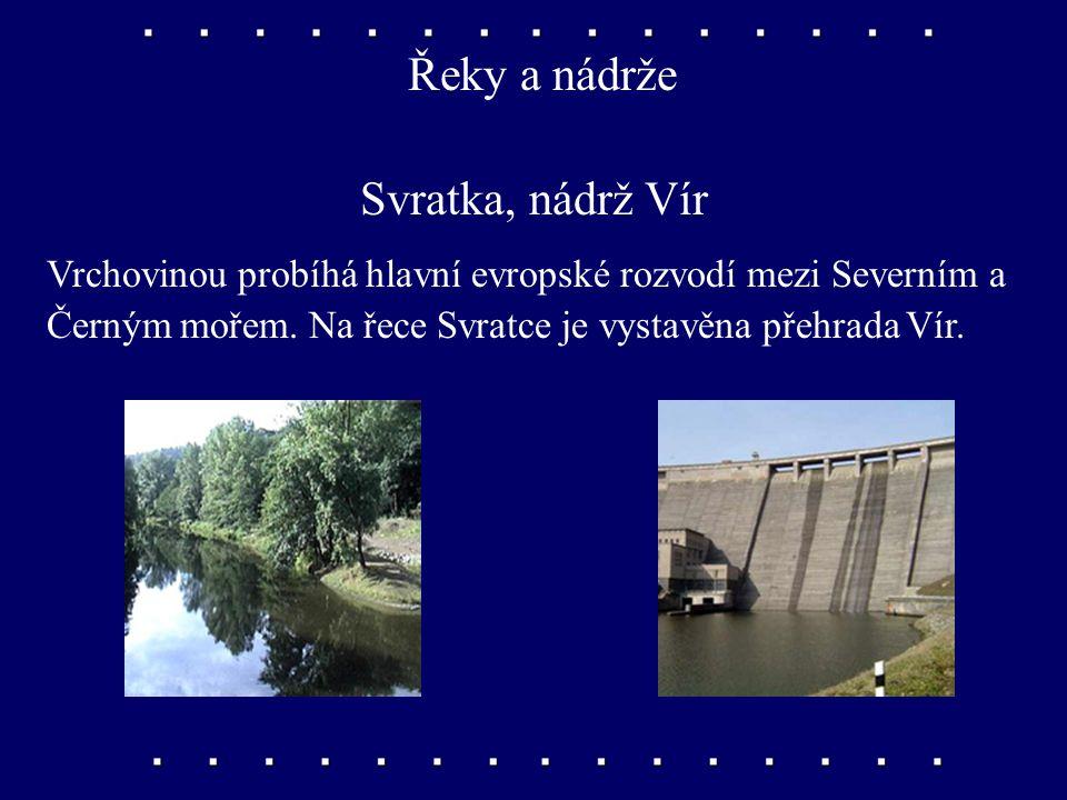 Řeky a nádrže Svratka, nádrž Vír Vrchovinou probíhá hlavní evropské rozvodí mezi Severním a Černým mořem.