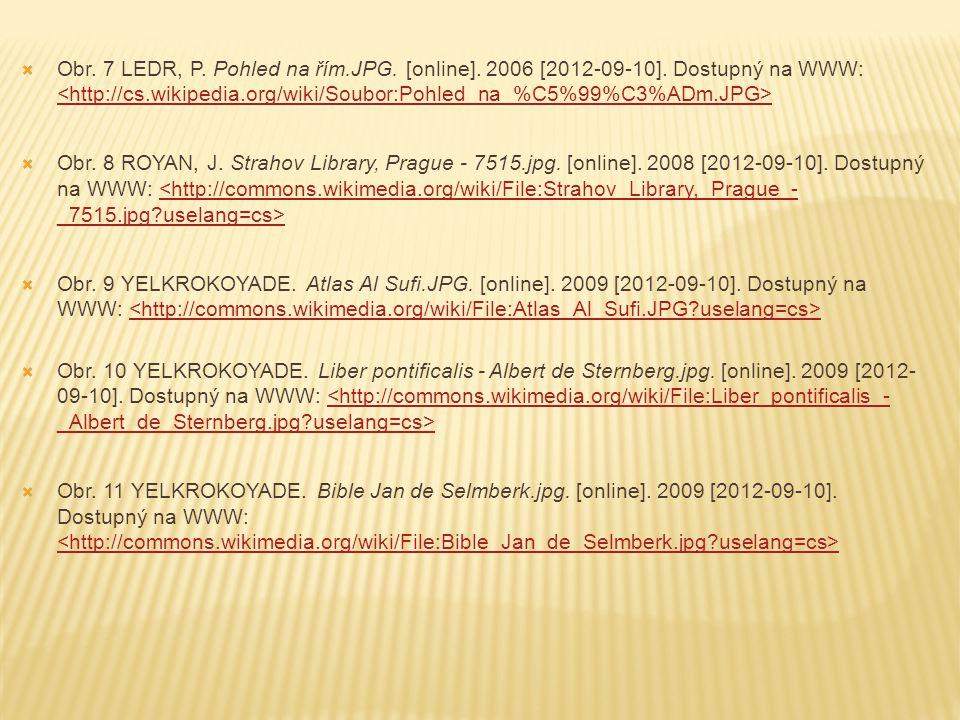  Obr. 7 LEDR, P. Pohled na řím.JPG. [online]. 2006 [2012-09-10]. Dostupný na WWW:  Obr. 8 ROYAN, J. Strahov Library, Prague - 7515.jpg. [online]. 20
