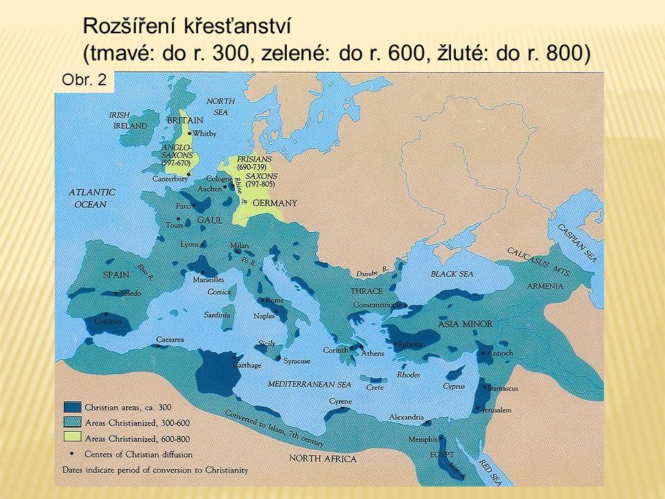Rozšíření křesťanství (tmavé: do r. 300, zelené: do r. 600, žluté: do r. 800) Obr. 2