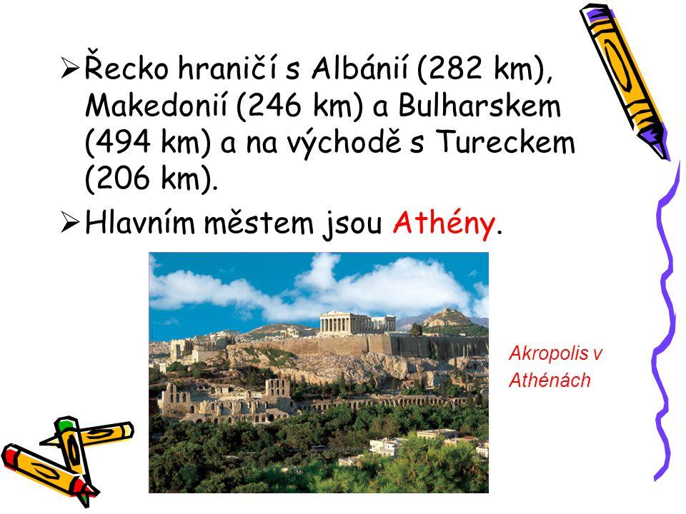  Řecko hraničí s Albánií (282 km), Makedonií (246 km) a Bulharskem (494 km) a na východě s Tureckem (206 km).  Hlavním městem jsou Athény. Akropolis