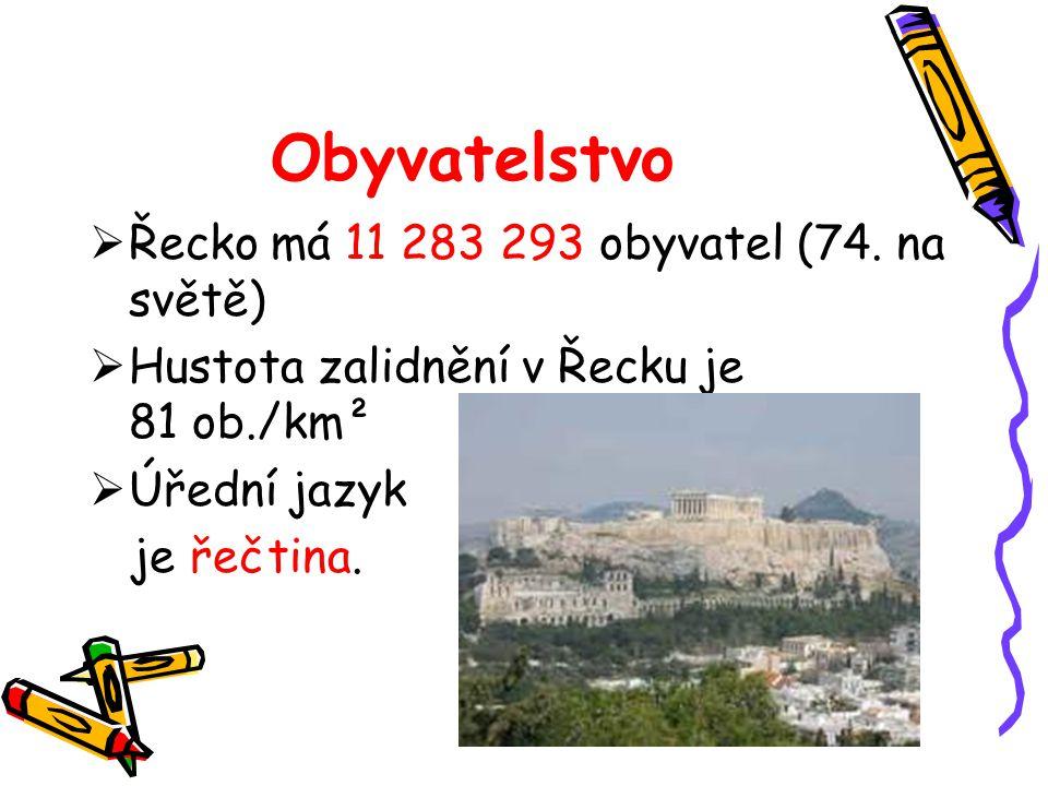 Obyvatelstvo  Řecko má 11 283 293 obyvatel (74. na světě)  Hustota zalidnění v Řecku je 81 ob./km²  Úřední jazyk je řečtina.