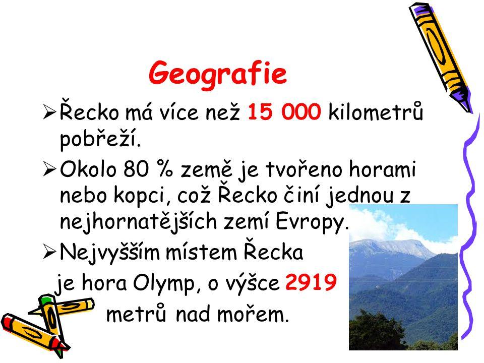 Geografie  Řecko má více než 15 000 kilometrů pobřeží.  Okolo 80 % země je tvořeno horami nebo kopci, což Řecko činí jednou z nejhornatějších zemí E