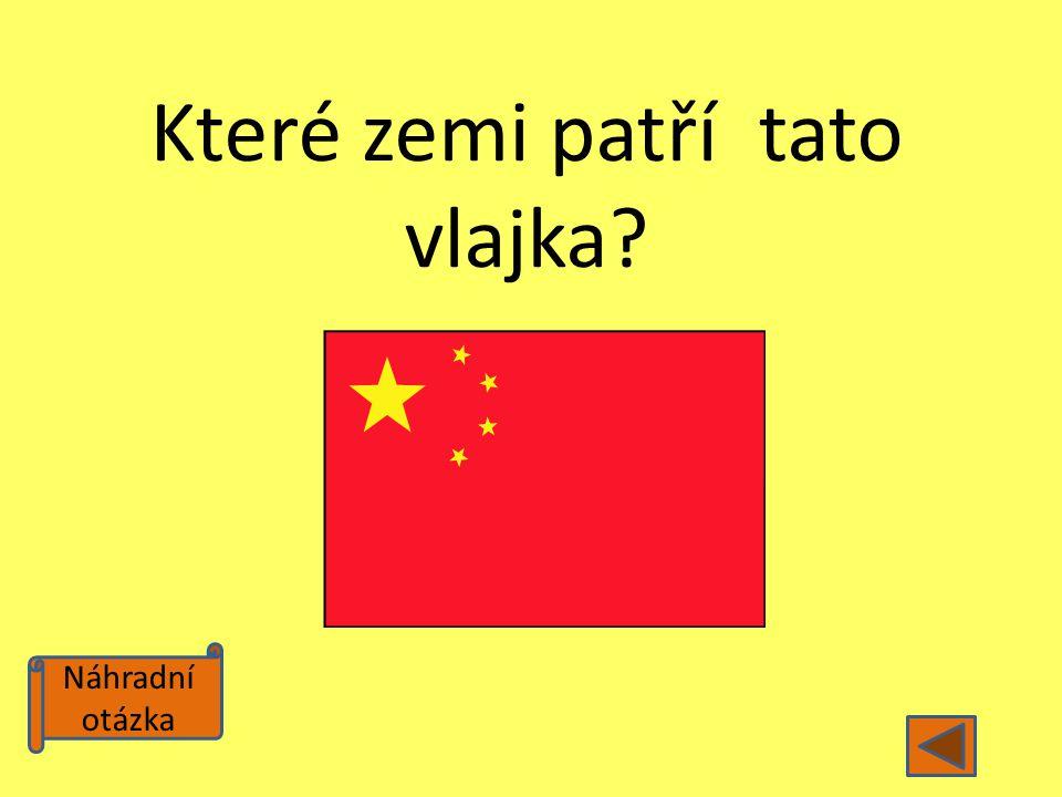 Náhradní otázka Které zemi patří tato vlajka?