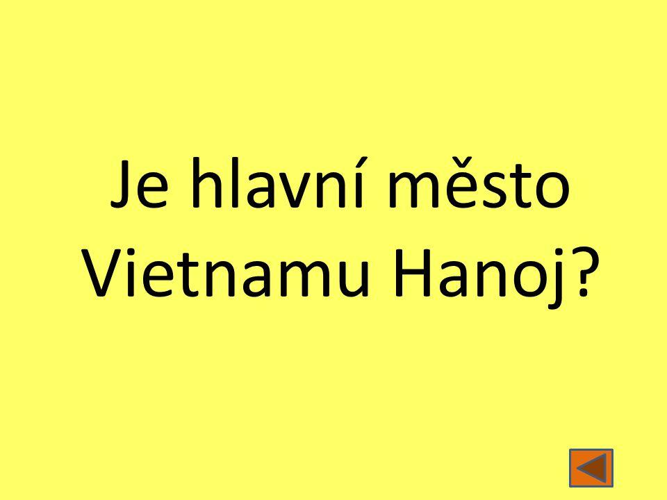 Je hlavní město Vietnamu Hanoj?