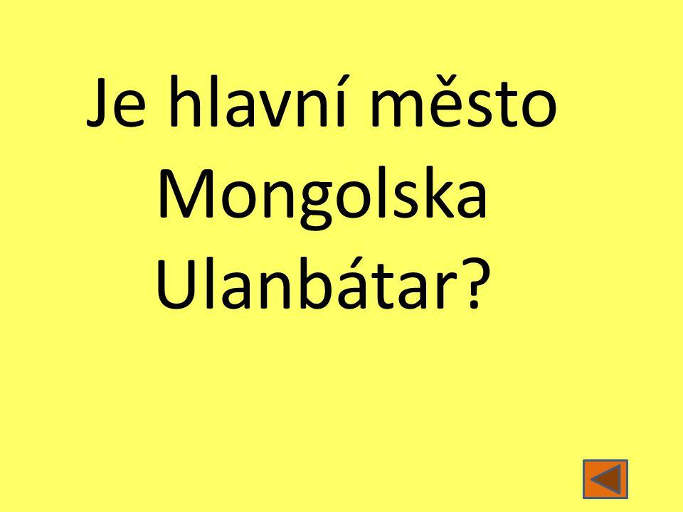Je hlavní město Mongolska Ulanbátar?