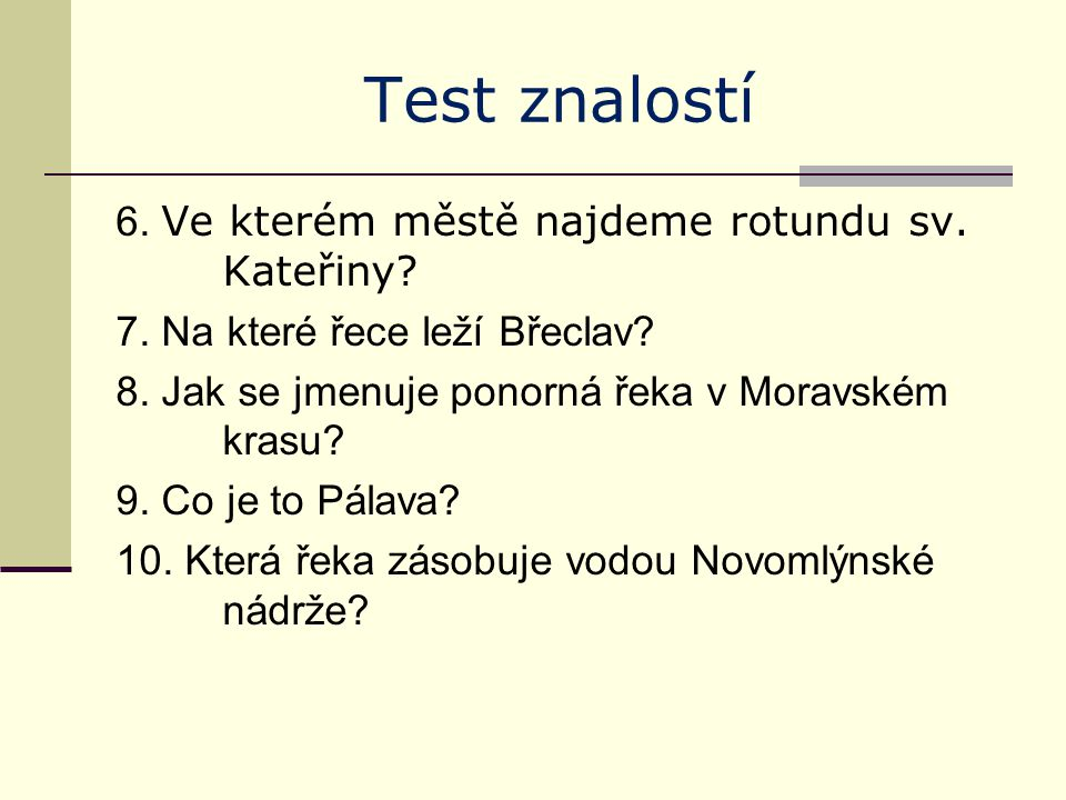 Test znalostí - řešení 1.Čupec 2. Moravský kras 3.